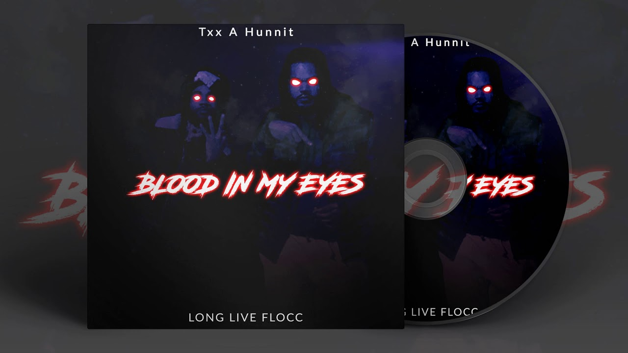 Blood in my Eyes by Txx A Hunnit
